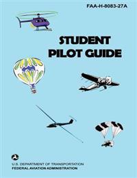 Student Pilot Guide: FAA-H-8083-27a