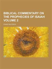 Biblical Commentary on the Prophecies of Isaiah Volume 2