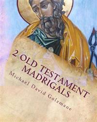 2 Old Testament Madrigals: For Ttbb Soloists or Chorus and Selected Percussion