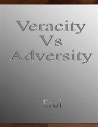 Veracity Vs Adversity