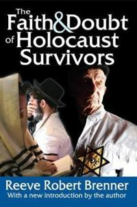 The Faith & Doubt of Holocaust Survivors