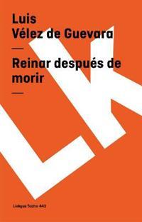 Reinar Despues De Morir/ Crowning After Death