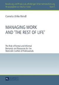 """Managing work and """"the rest of life"""" - the role of formal and informal dema"""