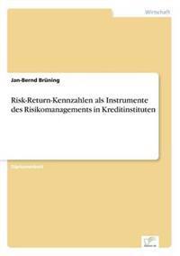 Risk-Return-Kennzahlen ALS Instrumente Des Risikomanagements in Kreditinstituten