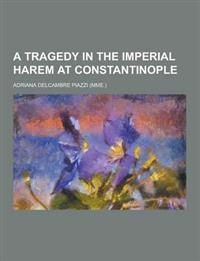 A Tragedy in the Imperial Harem at Constantinople