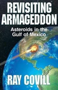 Revisiting Armageddon: Asteroids in the Gulf of Mexico