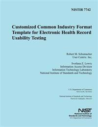 Nistir 7742: Customized Common Industry Formal Template for Electronic Health Record Usability Testing