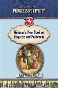 Wehman's New Book on Etiquette and Politeness: Progressive Civility