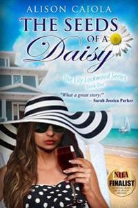 The Seeds of a Daisy: The Lily Lockwood Series Book 1 - Women's Fiction