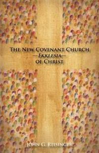 The New Covenant Church - Ekklesia - Of Christ