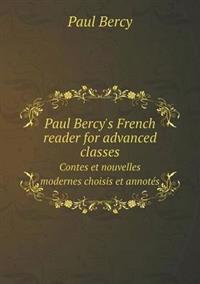 Paul Bercy's French Reader for Advanced Classes Contes Et Nouvelles Modernes Choisis Et Annotes