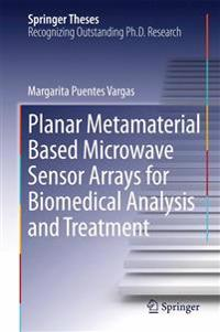 Planar Metamaterial Based Microwave Sensor Arrays for Biomedical Analysis and Treatment