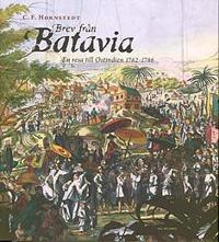 Brev från Batavia En resa till Ostindien 1782-1786