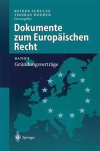 Dokumente Zum Europäischen Recht: Band 1: Gründungsverträge
