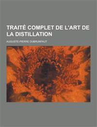 Traite Complet de L'Art de la Distillation