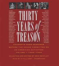 Thirty Years of Treason, Volume 1: Excerpts from Hearings Before the House Committee on Un-American Activities, 1938-1948