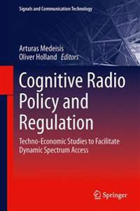 Cognitive Radio Policy and Regulation