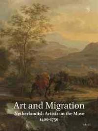 Netherlands Yearbook for History of Art / Nederlands Kunsthistorisch Jaarboek 63 (2013): Art and Migration. Netherlandish Artists on the Move, 1400-17