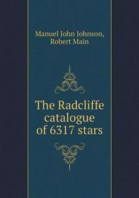 The Radcliffe Catalogue of 6317 Stars