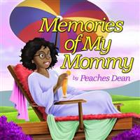 Memories of My Mommy