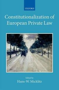 The Constitutionalization of European Private Law