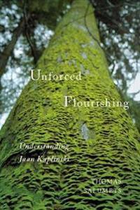 Unforced Flourishing: Understanding Jaan Kaplinski