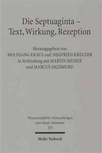 Die Septuaginta - Text, Wirkung, Rezeption: 4. Internationale Fachtagung Veranstaltet Von Septuaginta Deutsch (LXX.D), Wuppertal 19.-22. Juli 2012
