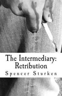 The Intermediary: Retribution