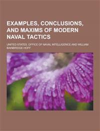 Examples, Conclusions, and Maxims of Modern Naval Tactics