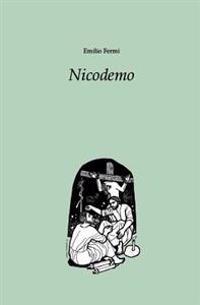 Nicodemo: Dramma in Tre Atti