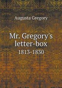 Mr. Gregory's Letter-Box 1813-1830