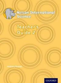Nelson International Science Teacher's Guide 2
