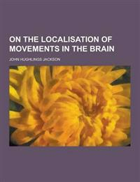 On the Localisation of Movements in the Brain