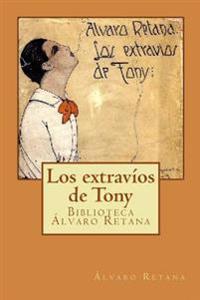 Los Extravios de Tony: Confesiones Amorales de Un Colegial Ingenuo