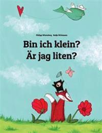 Bin Ich Klein? AR Jag Liten?: Kinderbuch Deutsch-Schwedisch (Zweisprachig/Bilingual)