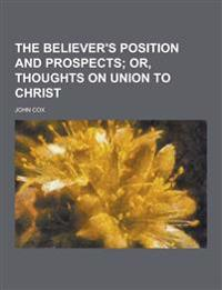 The Believer's Position and Prospects