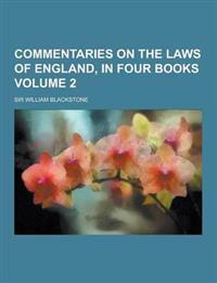 Commentaries on the Laws of England, in Four Books Volume 2