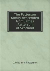 The Patterson Family Descended from James Patterson of Scotland