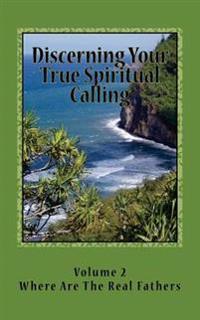 Discerning Your True Spiritual Calling Volune #2: Awakening the God Within