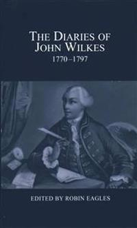 The Diaries of John Wilkes, 1770-1797