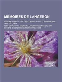 Memoires de Langeron; General D'Infanterie Dans L'Armee Russe. Campagnes de 1812, 1813, 1814