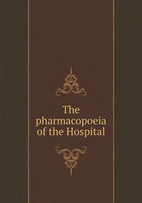 The Pharmacopoeia of the Hospital