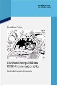 Die Bundesrepublik Im Ksze-Prozess 1975-1983: Die Umkehrung Der Diplomatie