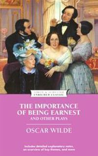 The Importance of Being Earnest and Other Plays (Enriched Classic)