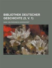 Bibliothek Deutscher Geschichte (5, V. 1)