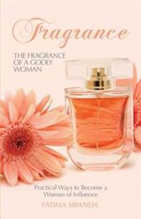The Fragrance of a Godly Woman