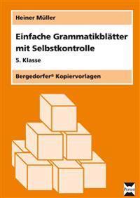 Einfache Grammatikblätter mit Selbstkontrolle. 5. Klasse
