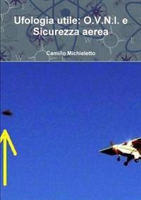 Ufologia utile: O.V.N.I. e Sicurezza aerea