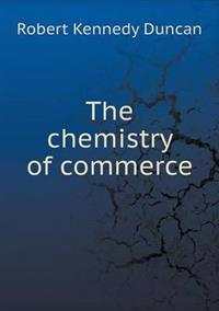 The Chemistry of Commerce
