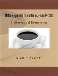 Metodologia Para Implantar Sistemas de Costo: Biblioteca del Economista